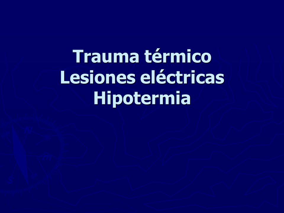 Trauma térmico Lesiones eléctricas Hipotermia