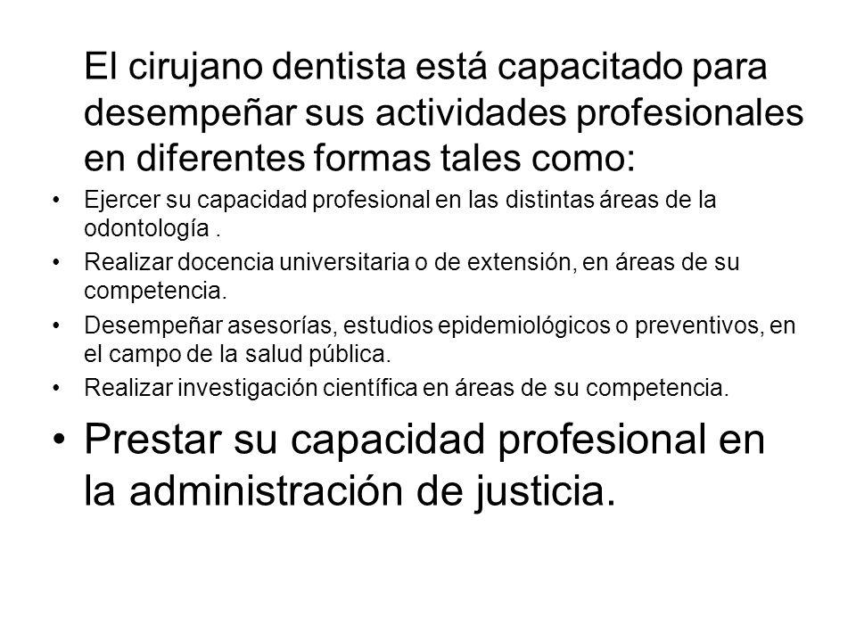 Prestar su capacidad profesional en la administración de justicia.