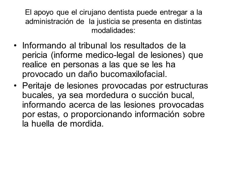 El apoyo que el cirujano dentista puede entregar a la administración de la justicia se presenta en distintas modalidades: