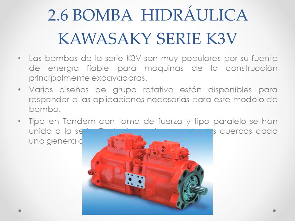 2.6 BOMBA HIDRÁULICA KAWASAKY SERIE K3V