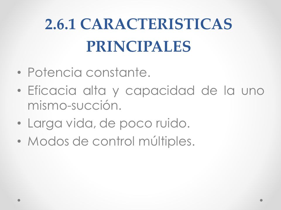 2.6.1 CARACTERISTICAS PRINCIPALES