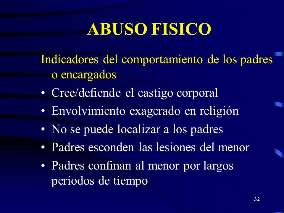 ABUSO FISICO Indicadores del comportamiento de los padres o encargados