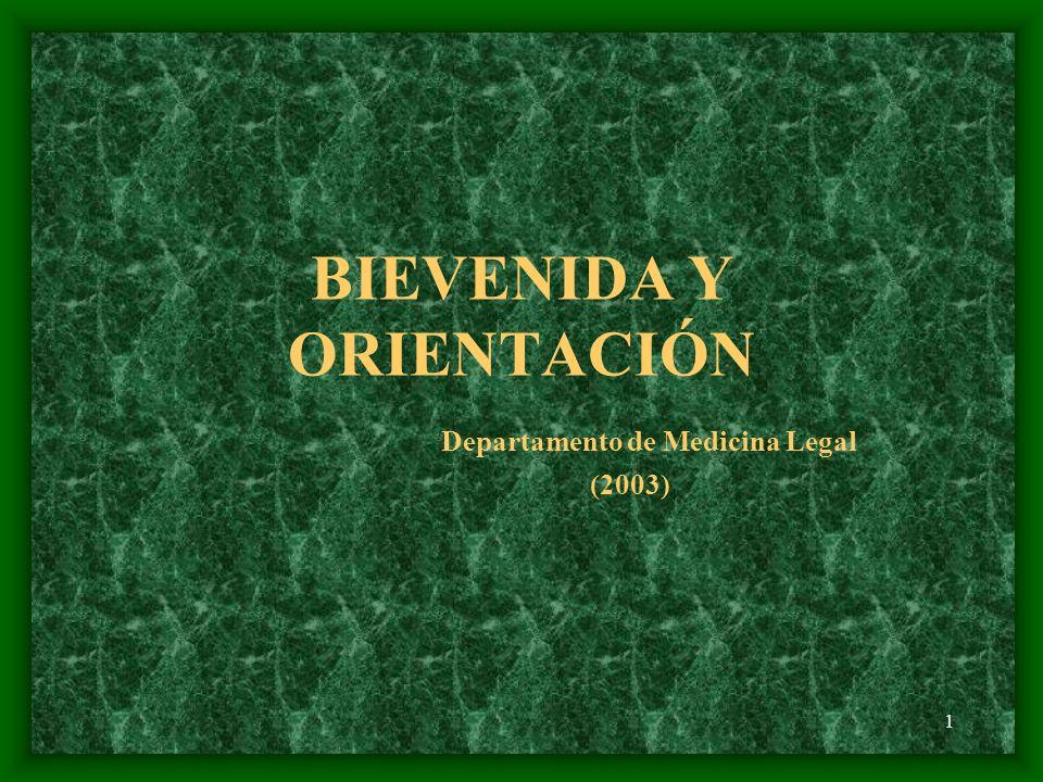 BIEVENIDA Y ORIENTACIÓN Departamento de Medicina Legal (2003)