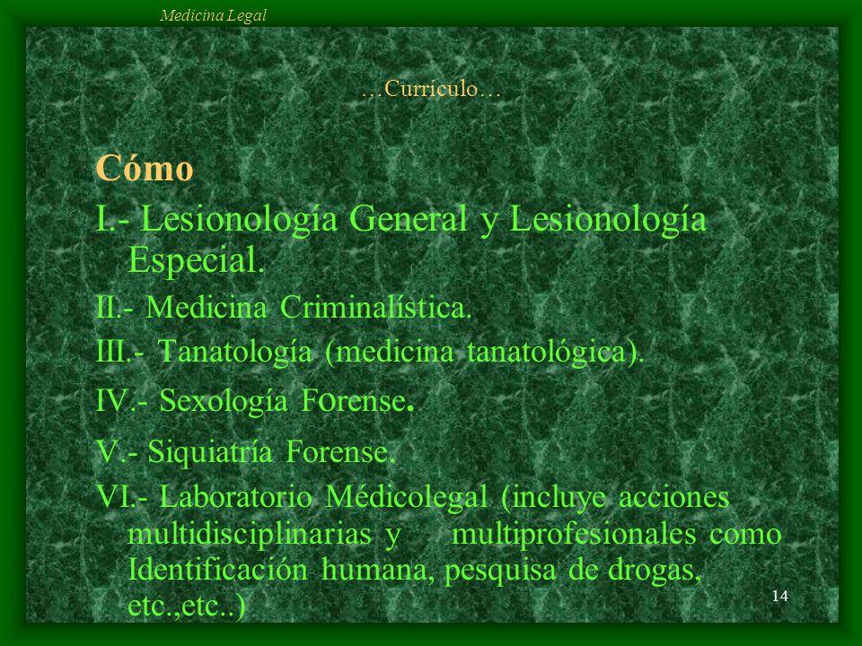 I.- Lesionología General y Lesionología Especial.