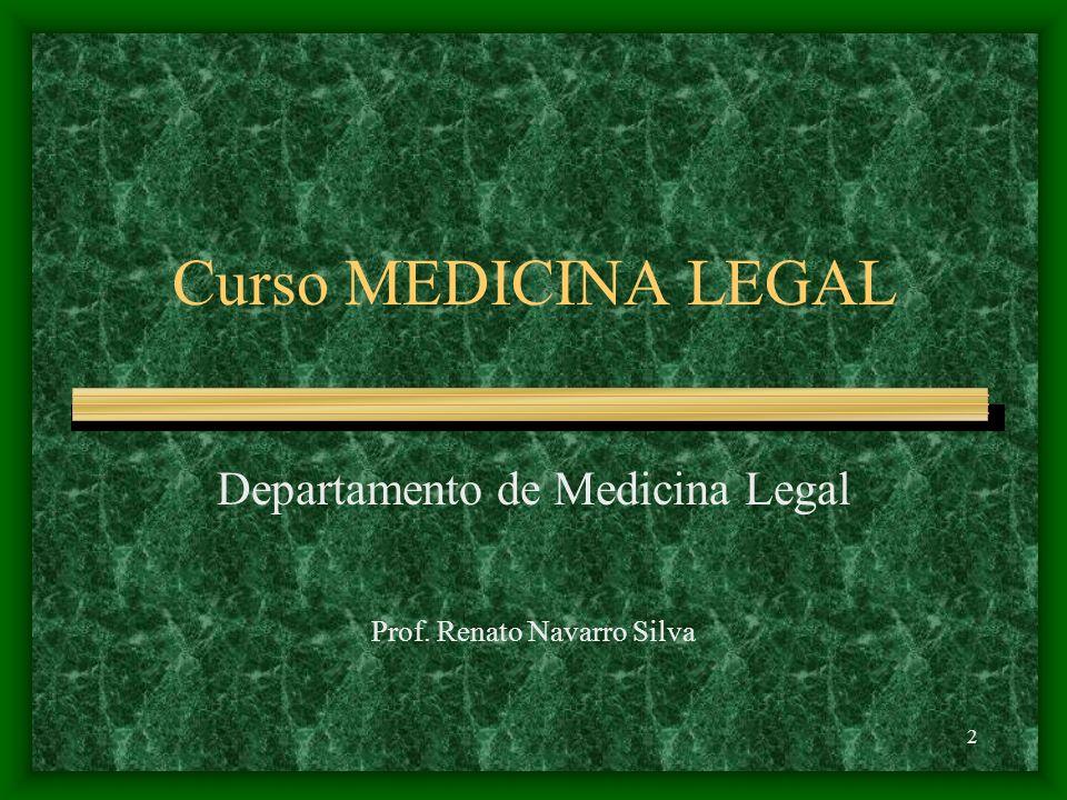 Departamento de Medicina Legal Prof. Renato Navarro Silva