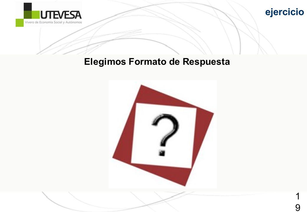 Elegimos Formato de Respuesta