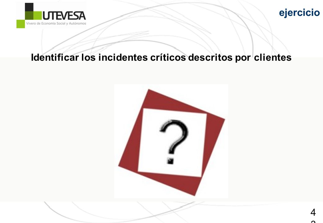 Identificar los incidentes críticos descritos por clientes