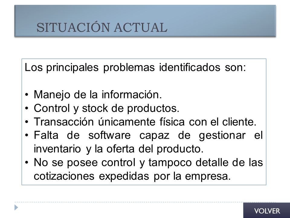SITUACIÓN ACTUAL Los principales problemas identificados son: