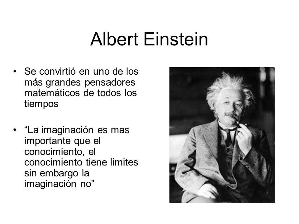 Albert Einstein Se convirtió en uno de los más grandes pensadores matemáticos de todos los tiempos.