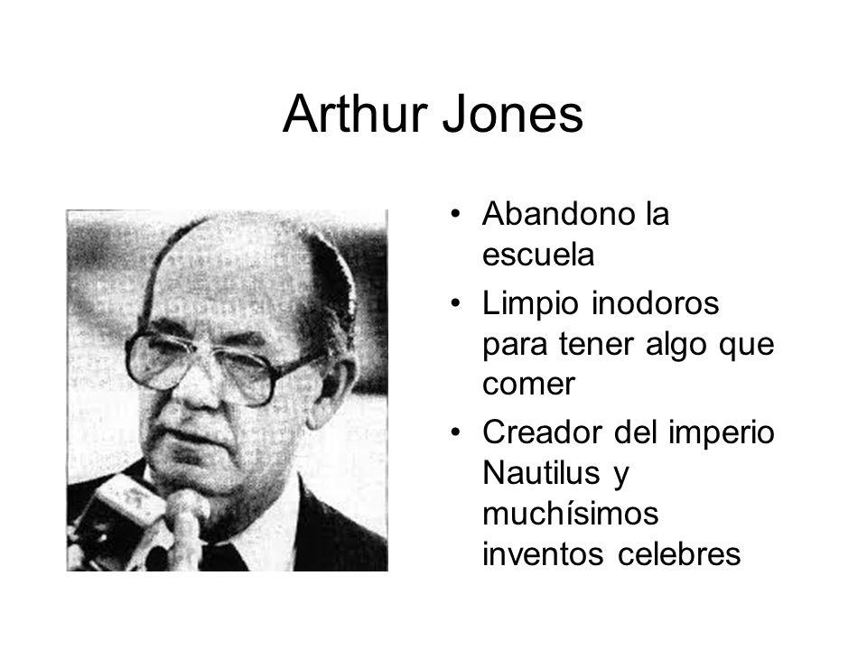 Arthur Jones Abandono la escuela