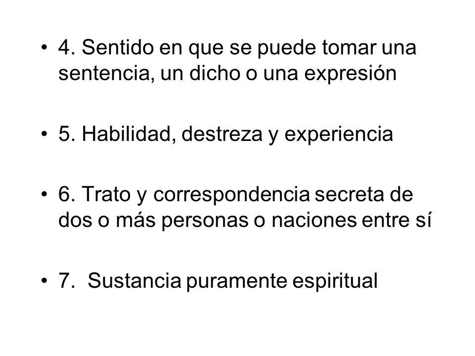 4. Sentido en que se puede tomar una sentencia, un dicho o una expresión