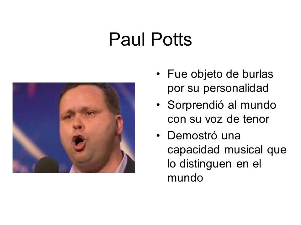Paul Potts Fue objeto de burlas por su personalidad