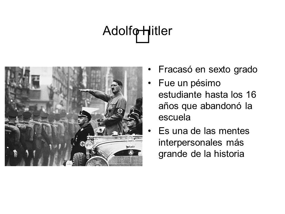 Adolfo Hitler Fracasó en sexto grado