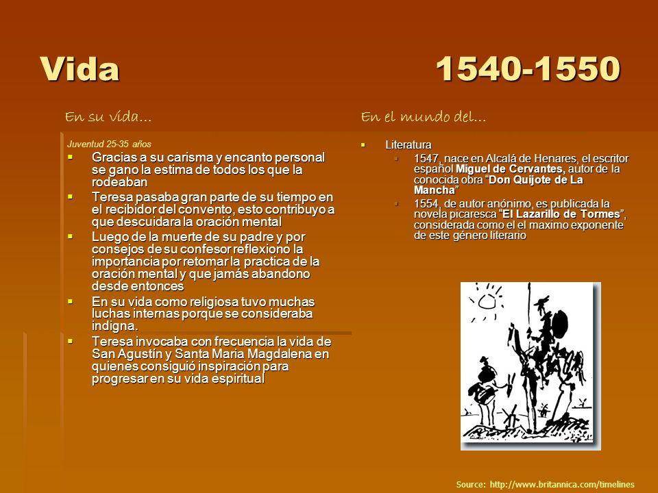 Vida 1540-1550 En su vida… En el mundo del…
