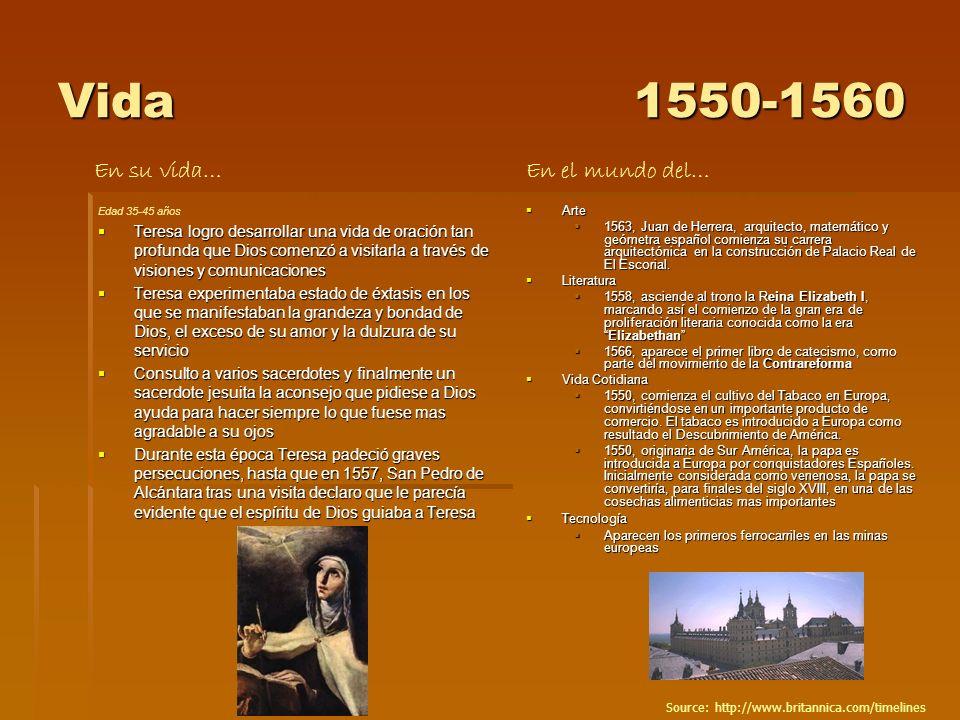 Vida 1550-1560 En su vida… En el mundo del…