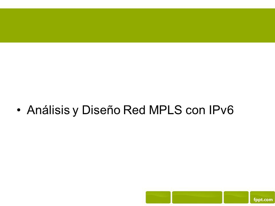 Análisis y Diseño Red MPLS con IPv6