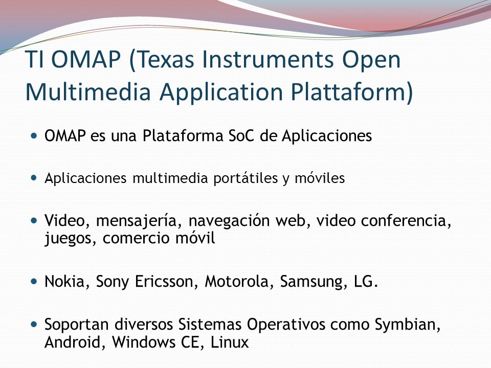 TI OMAP (Texas Instruments Open Multimedia Application Plattaform)