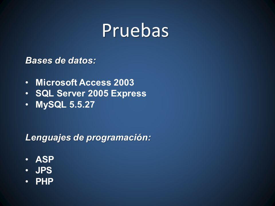 Pruebas Bases de datos: Microsoft Access 2003 SQL Server 2005 Express