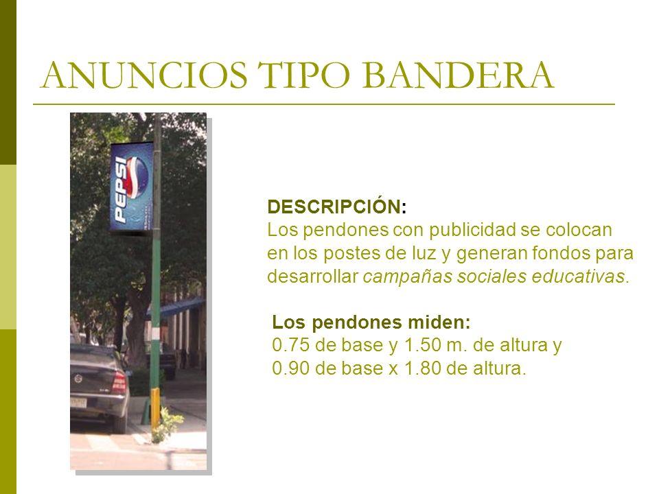 ANUNCIOS TIPO BANDERA DESCRIPCIÓN: