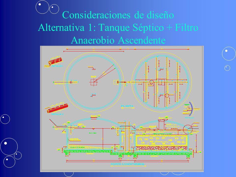 Consideraciones de diseño Alternativa 1: Tanque Séptico + Filtro Anaerobio Ascendente