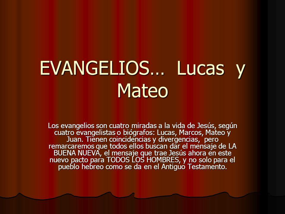 EVANGELIOS… Lucas y Mateo