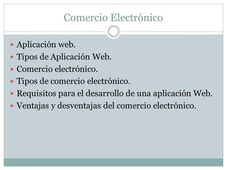Comercio Electrónico Aplicación web. Tipos de Aplicación Web.