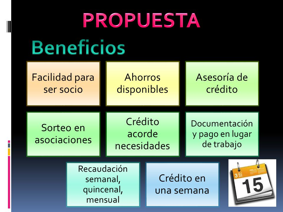 PROPUESTA Beneficios Facilidad para ser socio Ahorros disponibles