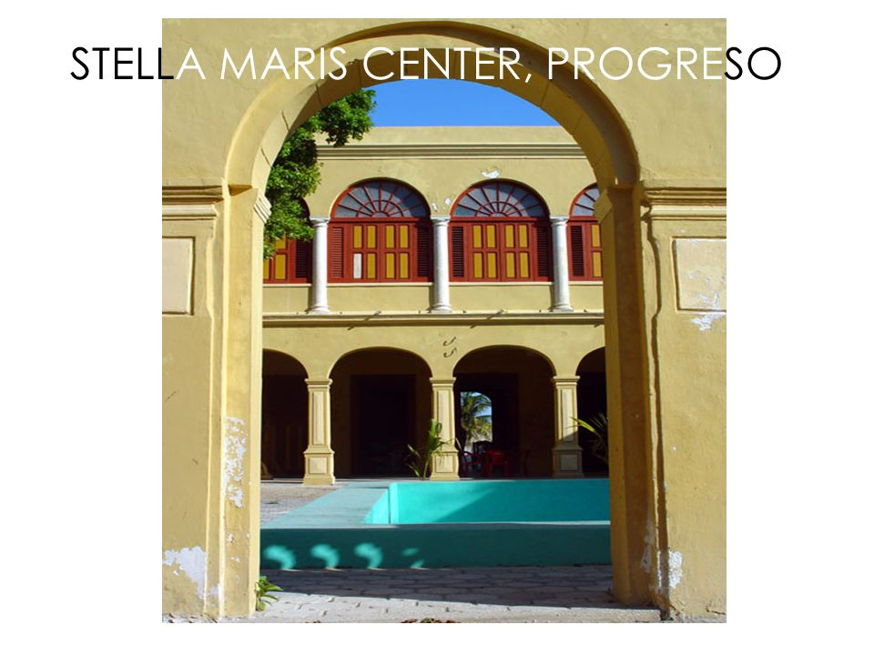 STELLA MARIS CENTER, PROGRESO