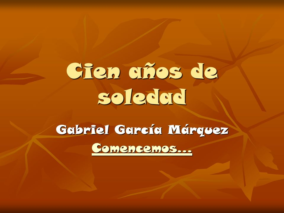 Gabriel García Márquez Comencemos…