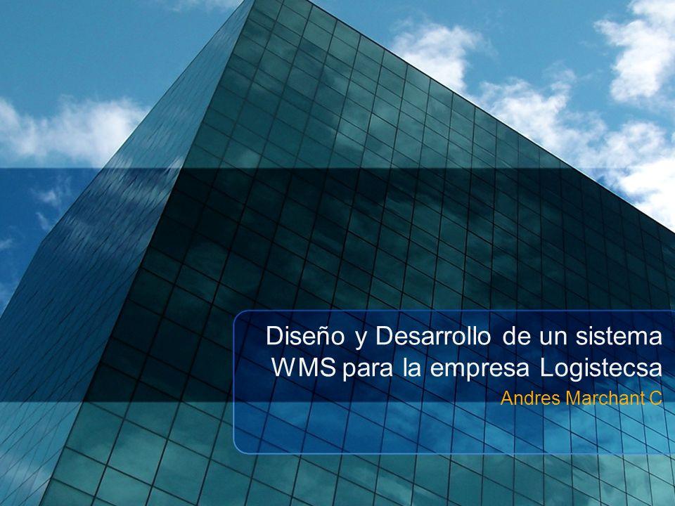 Diseño y Desarrollo de un sistema WMS para la empresa Logistecsa