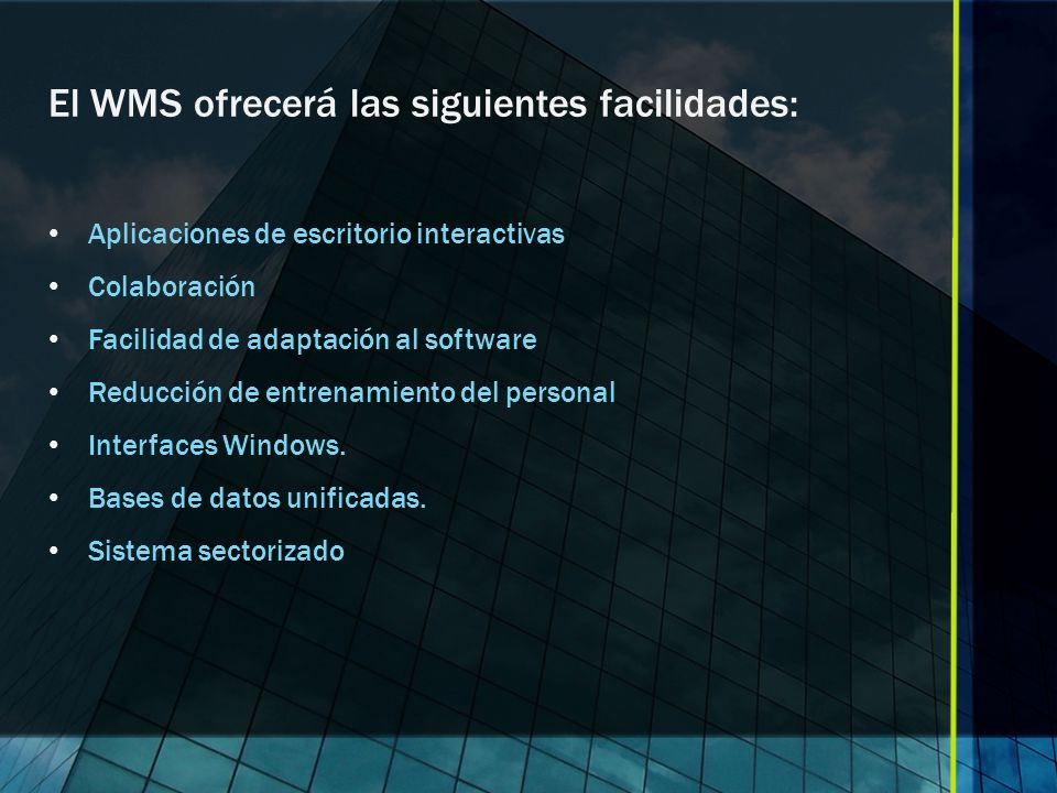 El WMS ofrecerá las siguientes facilidades: