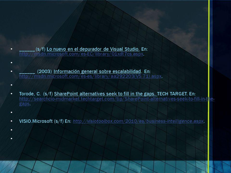______ (s/f) Lo nuevo en el depurador de Visual Studio. En: http://msdn.microsoft.com/es-EC/library/01xdt7cs.aspx.