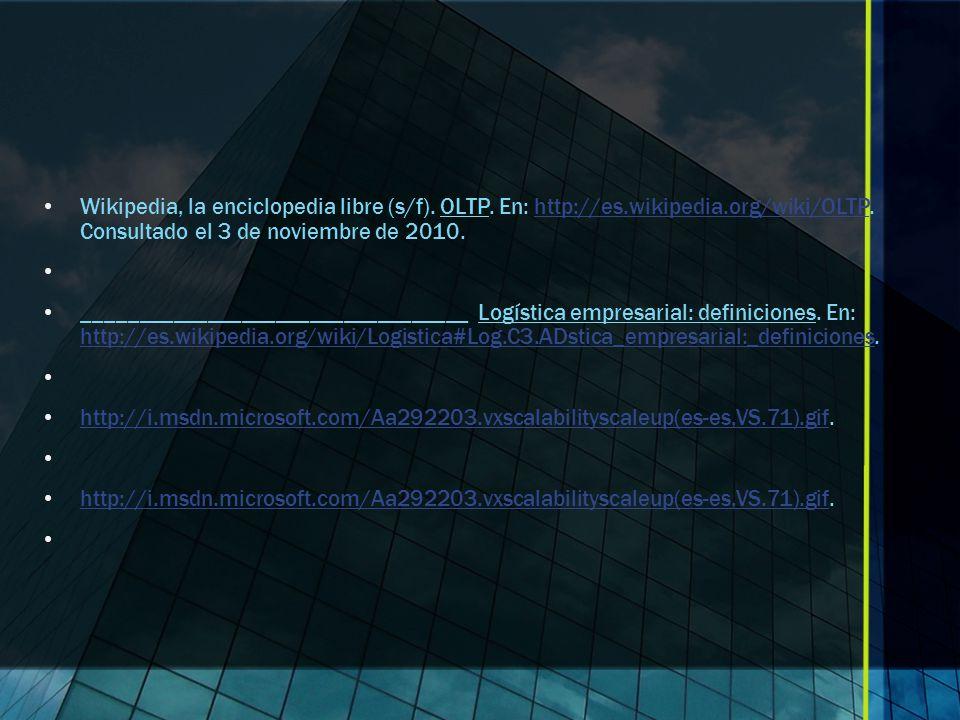 Wikipedia, la enciclopedia libre (s/f). OLTP. En: http://es. wikipedia