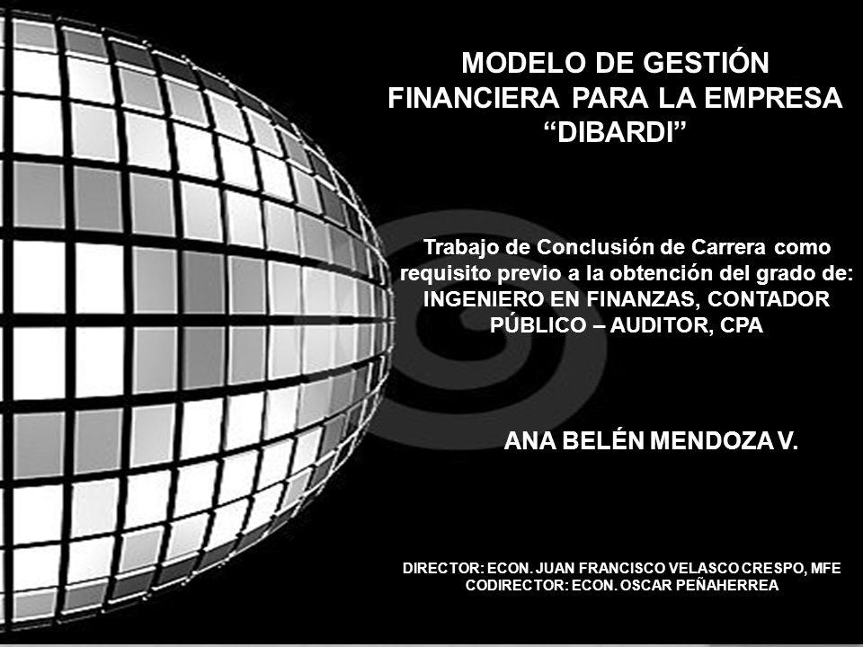 MODELO DE GESTIÓN FINANCIERA PARA LA EMPRESA DIBARDI