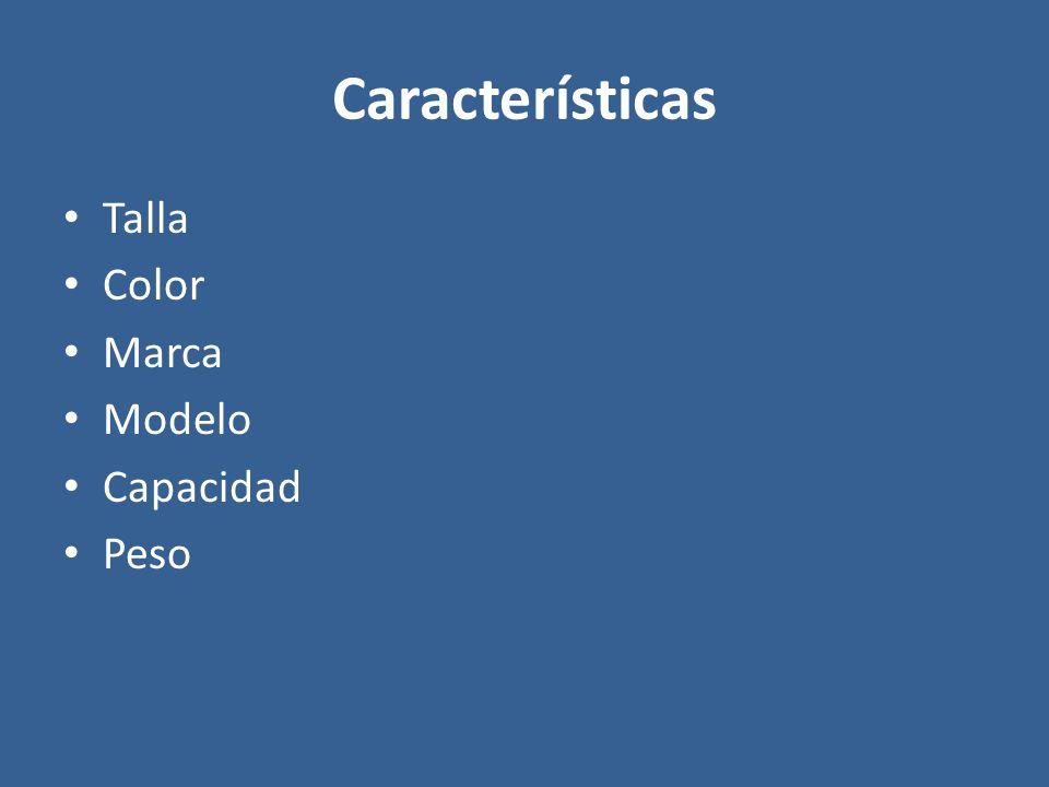 Características Talla Color Marca Modelo Capacidad Peso
