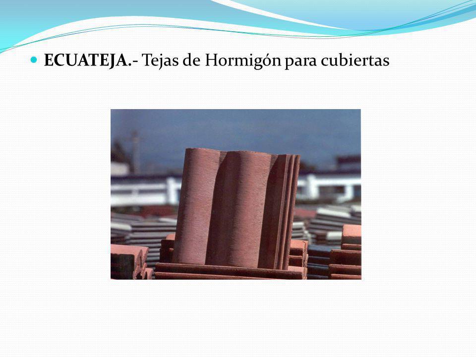 ECUATEJA.- Tejas de Hormigón para cubiertas