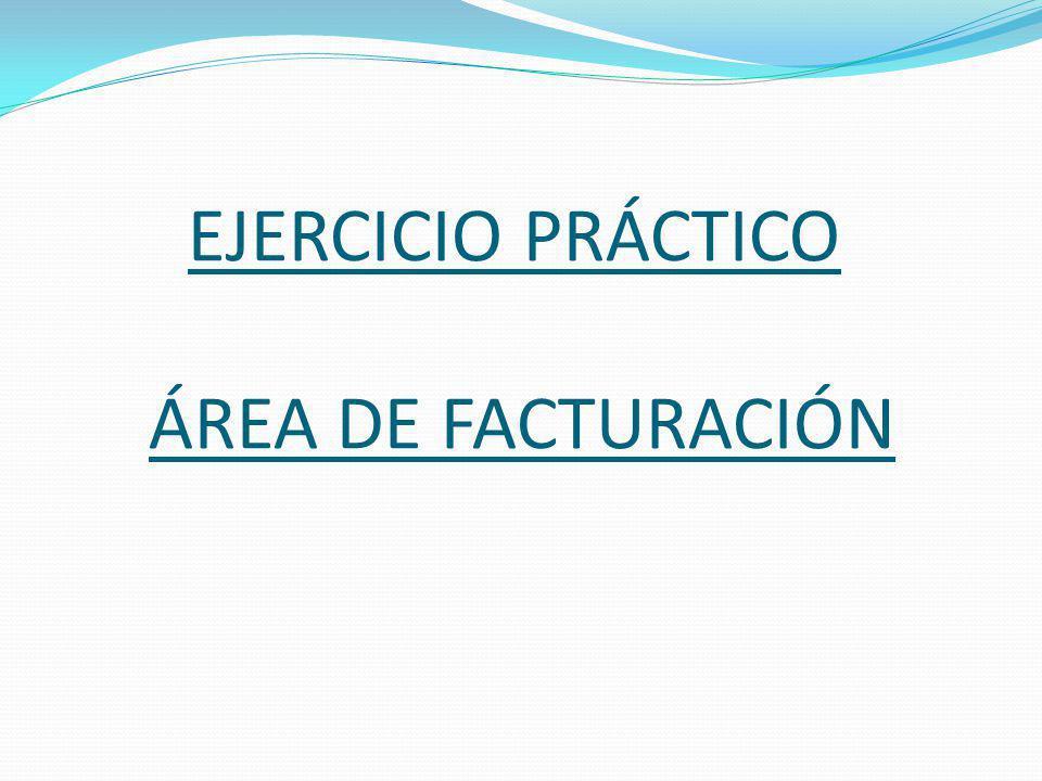 EJERCICIO PRÁCTICO ÁREA DE FACTURACIÓN