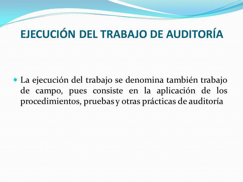 EJECUCIÓN DEL TRABAJO DE AUDITORÍA