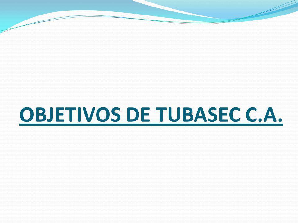 Objetivos de TUBASEC C.A.