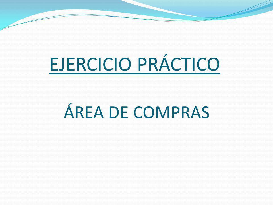 EJERCICIO PRÁCTICO ÁREA DE COMPRAS