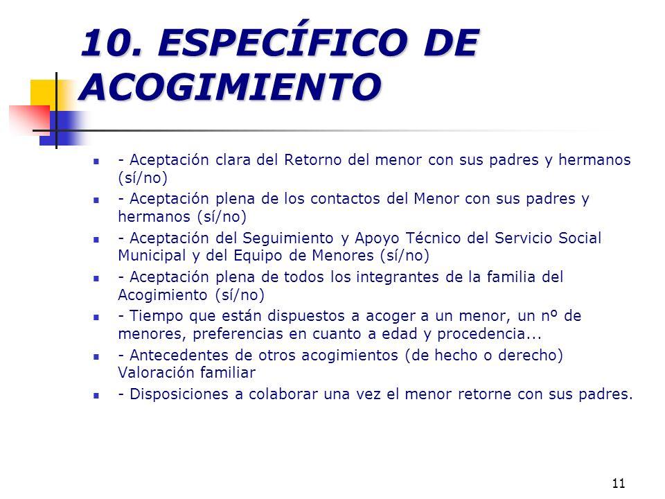 10. ESPECÍFICO DE ACOGIMIENTO