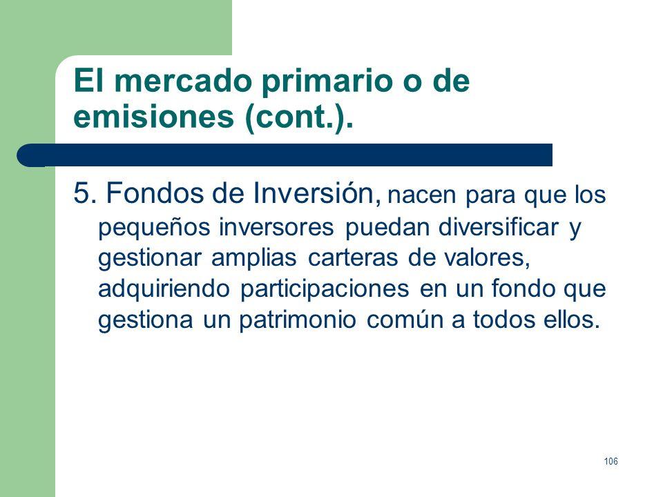 El mercado primario o de emisiones (cont.).