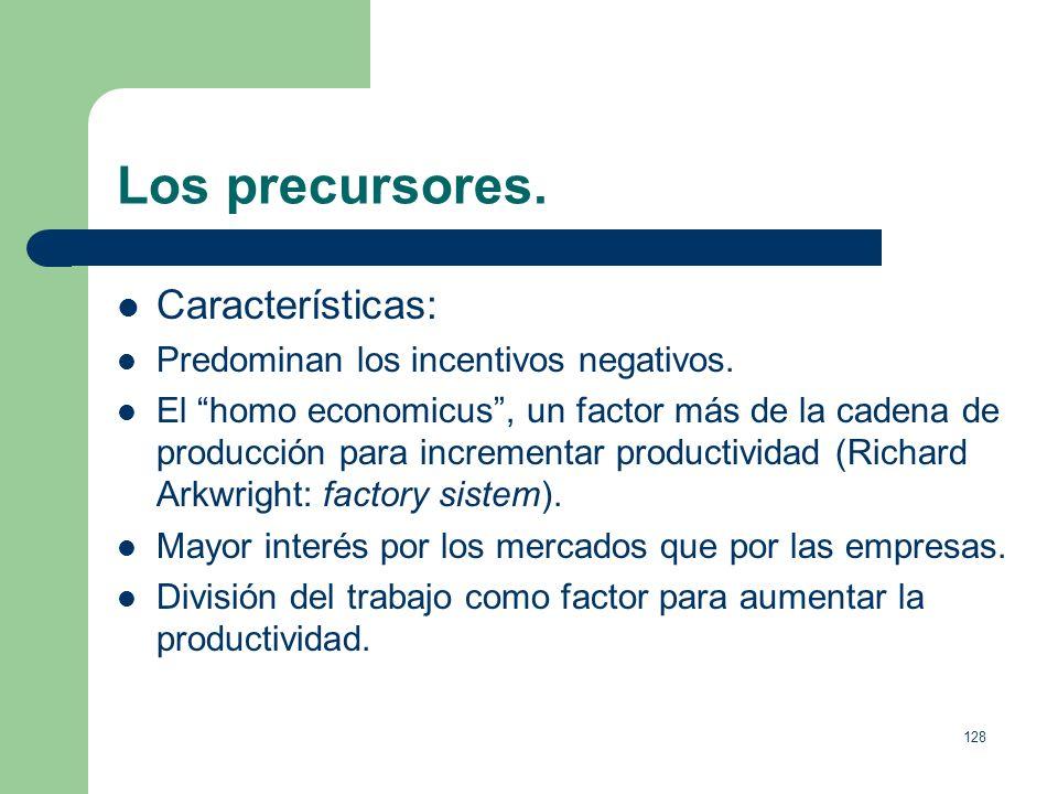 Los precursores. Características: Predominan los incentivos negativos.