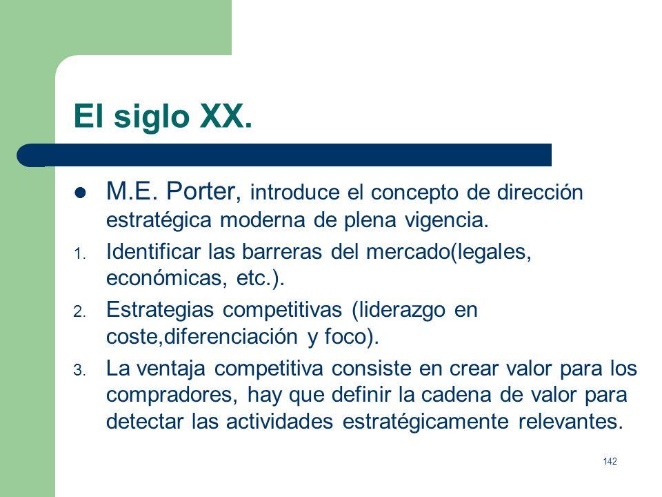 El siglo XX.M.E. Porter, introduce el concepto de dirección estratégica moderna de plena vigencia.