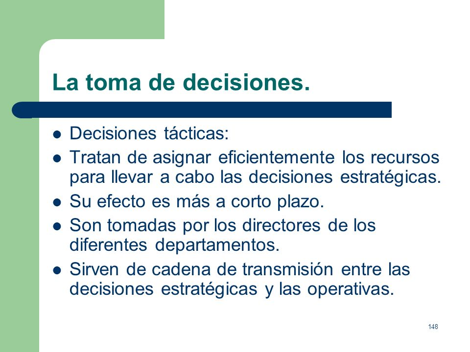 La toma de decisiones. Decisiones tácticas: