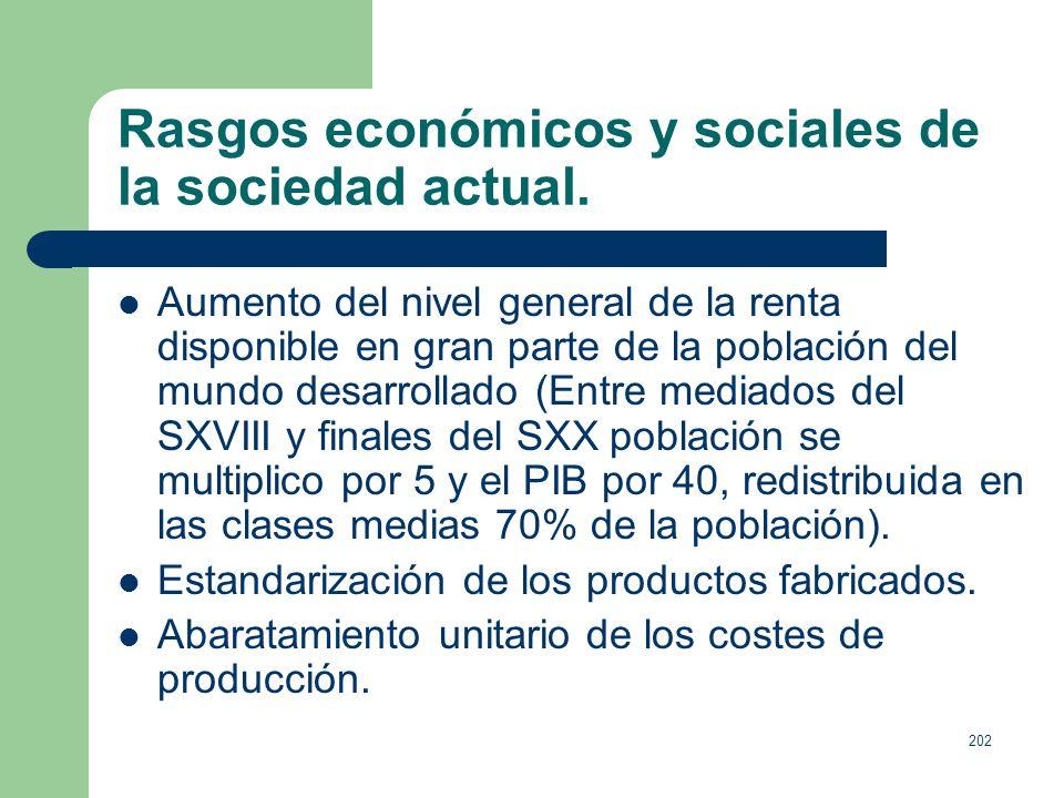 Rasgos económicos y sociales de la sociedad actual.