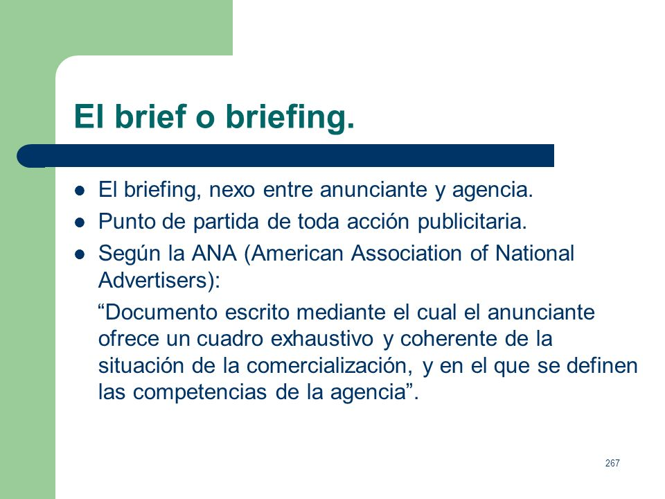 El brief o briefing. El briefing, nexo entre anunciante y agencia.