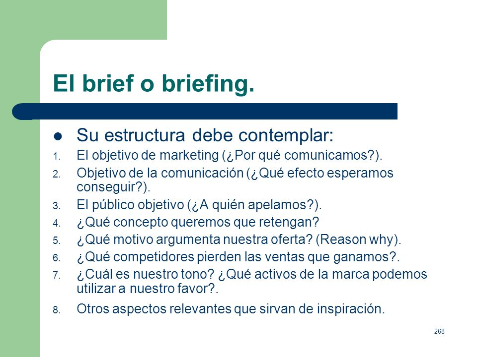 El brief o briefing. Su estructura debe contemplar: