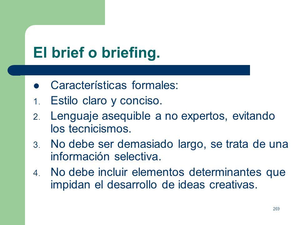 El brief o briefing. Características formales: Estilo claro y conciso.