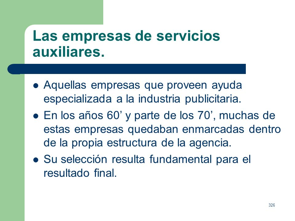 Las empresas de servicios auxiliares.